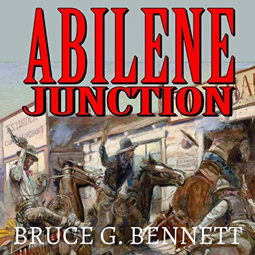 Abilene Junction     A Gabriel Torrent Western, Book 7              By:                                                                                                                                 Bruce G. Bennett,                                                                                        Robert Hanlon                               Narrated by:                                                                                                                                 Jeffery Lynn Hutchins                      Length: 4 hrs and 25 mins     Not rated yet     Overall 0.0