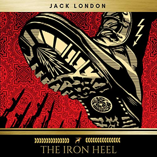 The Iron Heel                   By:                                                                                                                                 Jack London                               Narrated by:                                                                                                                                 James Hamill                      Length: 8 hrs and 9 mins     5 ratings     Overall 4.2