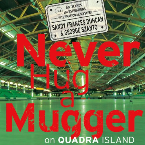 Never Hug a Mugger on Quadra Island audiobook cover art