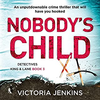 Nobody's Child     Detectives King and Lane Series, Book 3              Written by:                                                                                                                                 Victoria Jenkins                               Narrated by:                                                                                                                                 Katie Villa                      Length: 7 hrs and 13 mins     Not rated yet     Overall 0.0