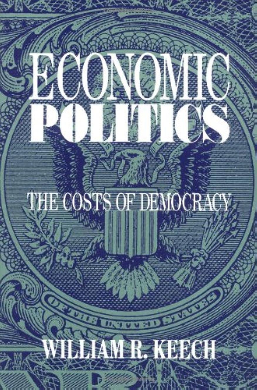 Economic Politics: The Costs of Democracy