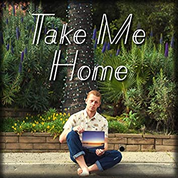Take Me Home (feat. Nolan Love)
