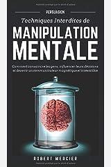 Persuasion: Comment convaincre les gens, influencer leurs décisions et devenir un communicateur magnétique et irrésistible Relié