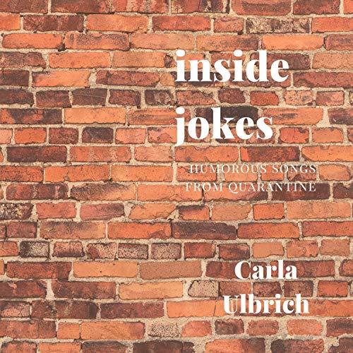 Inside Jokes: Humorous Songs from Quarantine