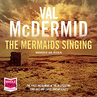Mermaids Singing                   By:                                                                                                                                 Val McDermid                               Narrated by:                                                                                                                                 Saul Reichlin                      Length: 13 hrs and 41 mins     126 ratings     Overall 4.2