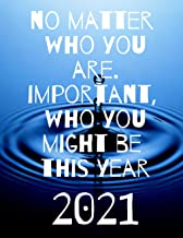 No matter who you are. Important, who you might be this year 2021: Calender / Planner / Arrangement Book for 2021. Your Lu...