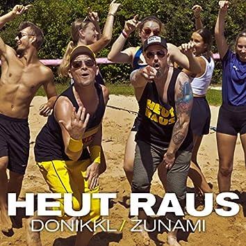 Heut raus (feat. Zunami)