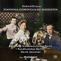Richard Strauss: Symphonia Domestica & Die Tageszeiten by Rundfunk-Sinfonieorchester Berlin