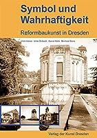 Symbol und Wahrhaftigkeit. Reformbaukunst in Dresden