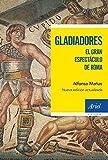 Gladiadores: El gran espectáculo de Roma