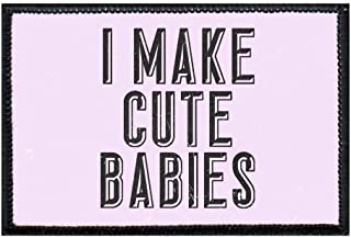 I Make Cute Babies Morale Patch | Hook and Loop Attach for Hats, Jeans, Vest, Coat | 2x3 in | by Pull Patch