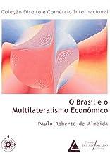 O Brasil E O Multilateralismo Econômico