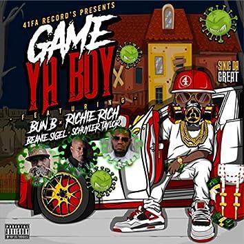 Game Ya Boy (feat. Bun B, Beanie Sigel, Schuyler Taylor & Richie Rich)