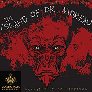 The Island of Dr. Moreau [Classic Tales Edition]                   By:                                                                                                                                 H. G. Wells                               Narrated by:                                                                                                                                 B. J. Harrison                      Length: 5 hrs     21 ratings     Overall 4.4