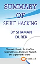 SUMMARY of Spirit Hacking By Shaman Durek: Shamanic Keys to Reclaim Your Personal Power, Transform Yourself, and Light Up ...