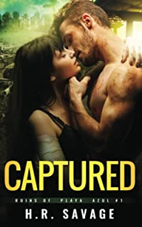 CAPTURED: An Adult Post-Apocalyptic Romance (Ruins of Playa Azul)