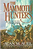 The Mammoth Hunters (Earth s Children, Vol 3)
