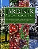 Jardiner de janvier à décembre
