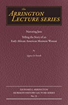 Narrating Jane: Telling the Story of an Early African American Mormon Woman (Arrington Lecture Series)