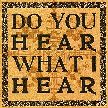 Do You Hear What I Hear