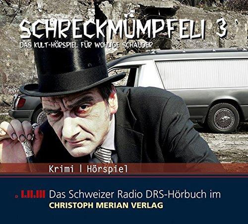 Schreckmümpfeli 3. CD . Das Kult-Hörspiel für wohlilge Schauer