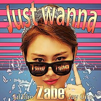 Just Wanna