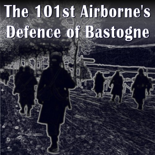 The 101st Airborne Division's Defense of Bastogne audiobook cover art