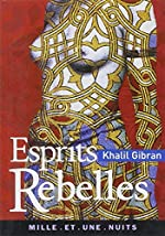 Esprits rebelles de Khalil Gibran