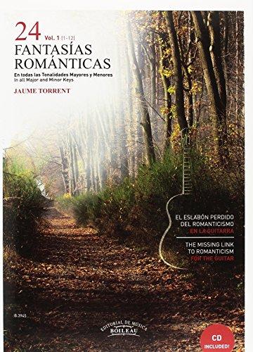 24 Fantasías Románticas vol. 1 - El eslabón perdido del renacimiento en la guitarra - In all Major and Minor Keys - B.3945