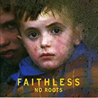 No Roots by Faithless (2006-12-04)