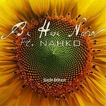 Be Here Now  (feat. Nahko)