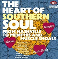 Heart of Southern Soul: From Nashville to Memphis and Muscle Shoals by VARIOUS ARTISTS (2003-01-01)