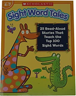 Scholastic Sight Word Tales - 25 Read Aloud Stories that teach the Top 100 Sight Words