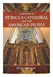 A History of St. Paul s Cathedral and the American People