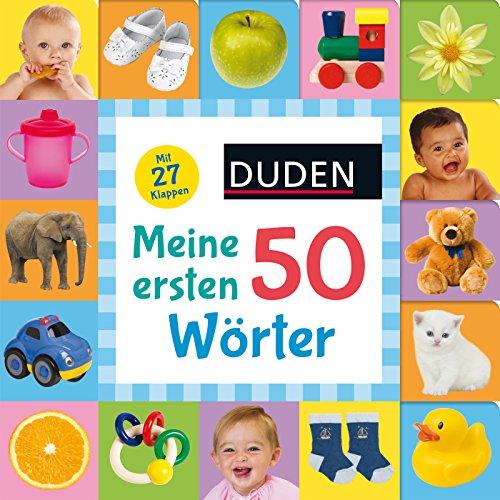 Duden 18+: Kennst du das? Meine ersten 50 Wörter: ab 18 Monaten (DUDEN Pappbilderbücher Kennst Du das?, Band 16)
