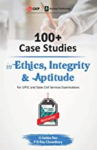 100+ Case Studies in Ethics, Integrity and Aptitude