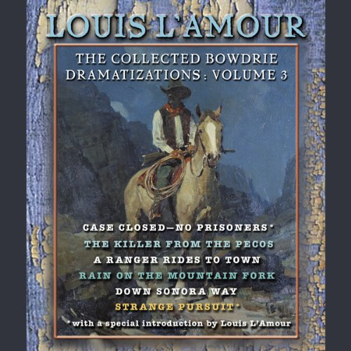 The Collected Bowdrie Dramatizations: Volume 3 (Dramatized) audiobook cover art