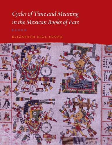 Cycles of Time and Meaning in the Mexican Books of Fate (Joe R. and Teresa Lozana Long Series in Latin American and Latino Art and Culture (Hardcover)) (English Edition)