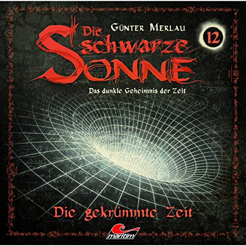 Die gekrümmte Zeit     Die schwarze Sonne 12              By:                                                                                                                                 Günter Merlau                               Narrated by:                                                                                                                                 Christian Stark,                                                                                        Harald Halgardt,                                                                                        Michael Wrobel,                   and others                 Length: 1 hr and 12 mins     Not rated yet     Overall 0.0