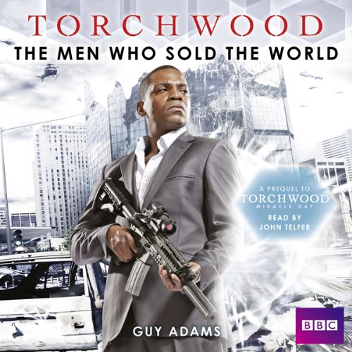 Torchwood: The Men Who Sold the World audiobook cover art