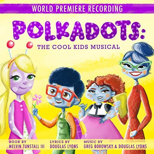World Premiere Cast of Polkadots: The Cool Kids Musical