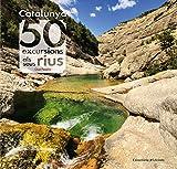 Catalunya 50 Excursions Als Seus Rius: 17 (Khroma)