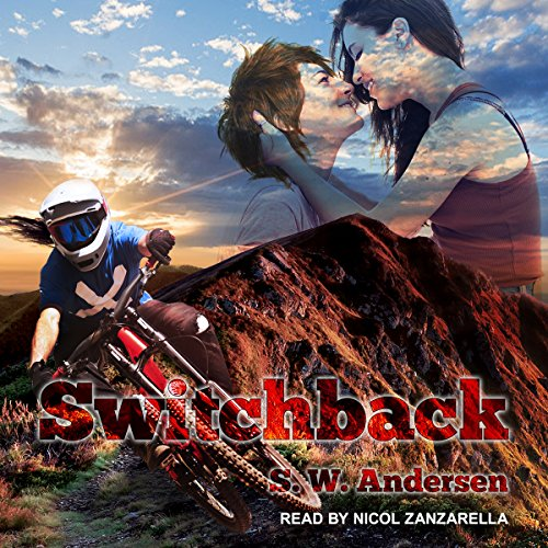 Switchback                   By:                                                                                                                                 S.W. Andersen                               Narrated by:                                                                                                                                 Nicol Zanzarella                      Length: 9 hrs and 8 mins     10 ratings     Overall 4.1