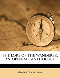 The Lore of the Wanderer; An Open-Air Anthology