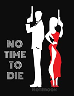 No Time To Die Notebook: Movie 007 Glamours Style Classic Vintage