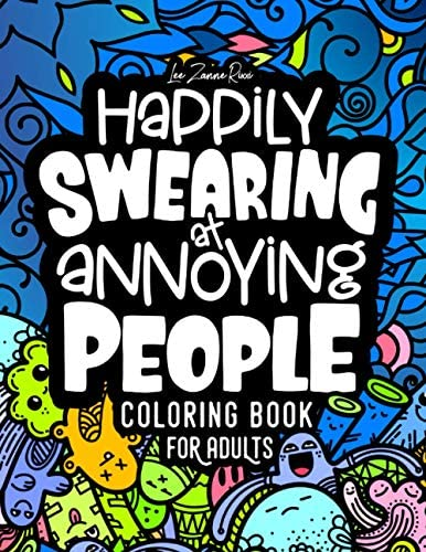 Happily Swearing at Annoying People Coloring Book for Adults Swear words coloring book for hilarious product image