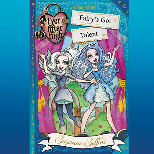 Ever After High: Fairy's Got Talent audiobook cover art