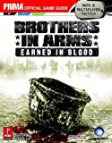 Brothers in Arms - Earned in Blood - The Official Strategy Guide (Prima Official Game Guides) by Michael Knight (10-Oct-2005) Paperback - Prima Games (10 Oct. 2005) - 10/10/2005