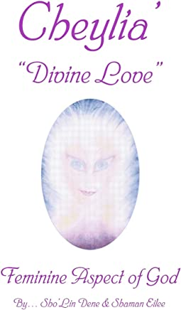 "Cheylia' ""divine Love"": Feminine Aspect of God"