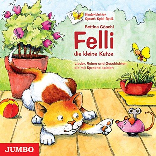 Felli, die kleine Katze: Lieder, Reime und Geschichten, die mit Sprache spielen (Kinderleichter Sprach-Spiel-Spaß) Titelbild